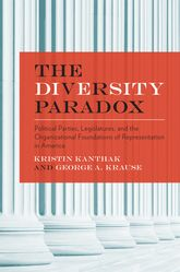 The Diversity Paradox – Parties, Legislatures, and the Organizational Foundations of Representation in America - Oxford Scholarship Online
