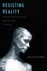 Resisting Reality - Social Construction and Social Critique | Oxford Scholarship Online