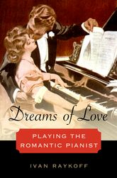 Dreams of LovePlaying the Romantic Pianist$