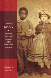 Family Money - Property, Race, and Literature in the Nineteenth Century | Oxford Scholarship Online