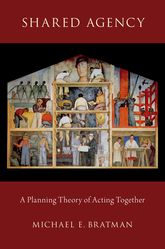 Shared AgencyA Planning Theory of Acting Together$