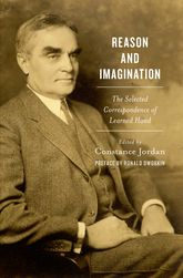 Reason and ImaginationThe Selected Correspondence of Learned Hand$