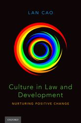 Culture in Law and Development: Nurturing Positive Change Lan Cao