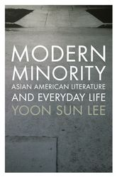 Modern MinorityAsian American Literature and Everyday Life$