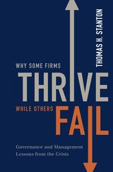 Why Some Firms Thrive While Others FailGovernance and Management Lessons from the Crisis