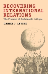 Recovering International RelationsThe Promise of Sustainable Critique$