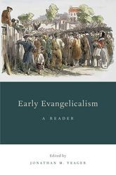 Early EvangelicalismA Reader$