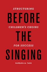 Before the SingingStructuring Children's Choirs for Success
