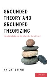 Grounded Theory and Grounded TheorizingPragmatism in Research Practice$