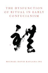 The Dysfunction of Ritual in Early Confucianism$
