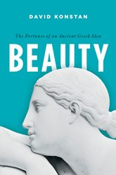 BeautyThe Fortunes of an Ancient Greek Idea$