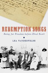 Redemption SongsSuing for Freedom before Dred Scott$