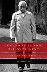 Toward an Islamic EnlightenmentThe Gülen Movement
