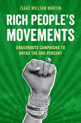 Rich People's MovementsGrassroots Campaigns to Untax the One Percent$
