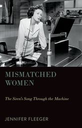 Mismatched Women – The Siren's Song Through the Machine - Oxford Scholarship Online