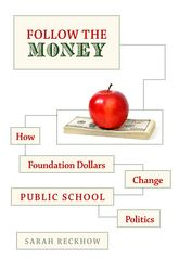 Follow the MoneyHow Foundation Dollars Change Public School Politics$