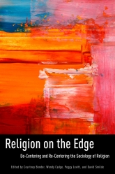 Religion on the EdgeDe-centering and Re-centering the Sociology of Religion$
