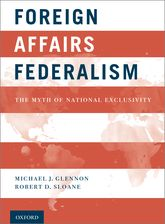 Foreign Affairs Federalism – The Myth of National Exclusivity - Oxford Scholarship Online