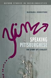 Speaking Pittsburghese – The Story of a Dialect | Oxford Scholarship Online