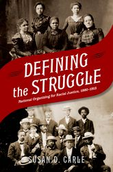 Defining the StruggleNational Racial Justice Organizing, 1880-1915$