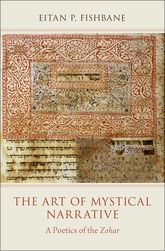 The Art of Mystical NarrativeA Poetics of the Zohar