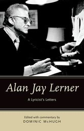 Alan Jay LernerA Lyricist's Letters