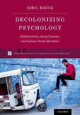 Decolonizing PsychologyGlobalization, Social Justice, and Indian Youth Identities$