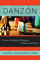 DanzónCircum-Carribean Dialogues in Music and Dance$