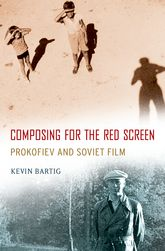 Composing for the Red ScreenProkofiev and Soviet Film