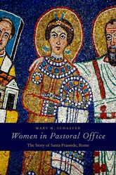 Women in Pastoral OfficeThe Story of Santa Prassede, Rome$