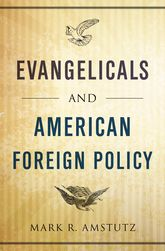 Evangelicals and American Foreign Policy$