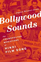 Bollywood Sounds – The Cosmopolitan Mediations of Hindi Film Song | Oxford Scholarship Online