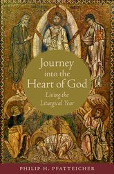Journey into the Heart of GodLiving the Liturgical Year$